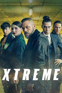 Xtreme (2021) เอ็กซ์ตรีม (Netflix) 2021 โปสเตอร์
